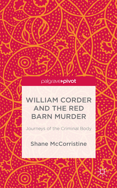 William Corder and the Red Barn Murder