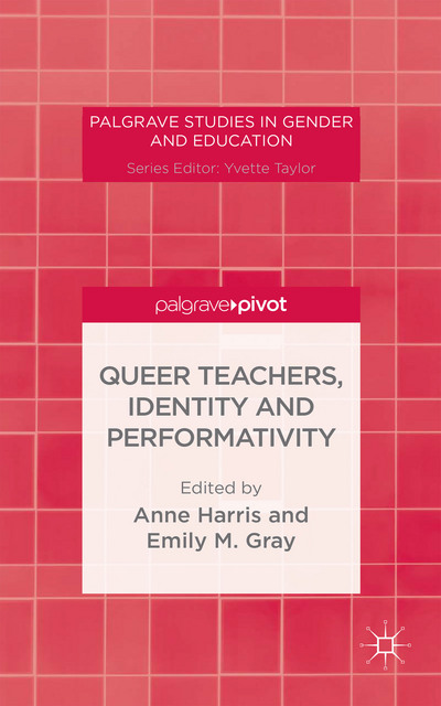 Queer Teachers, Identity and Performativity