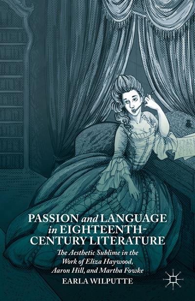 Passion and Language in Eighteenth-Century Literature