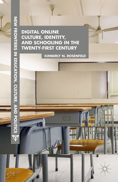 Digital Online Culture, Identity, and Schooling in the Twenty-First Century