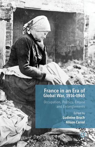France in an Era of Global War, 1914-1945