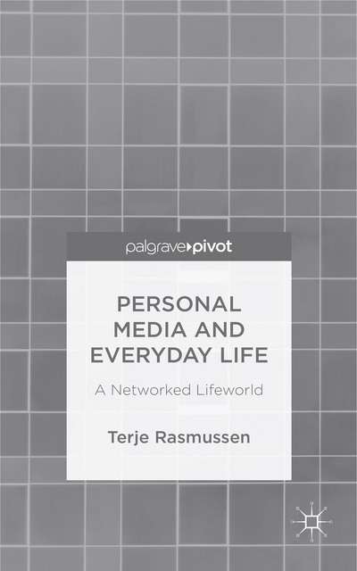 Personal Media and Everyday Life