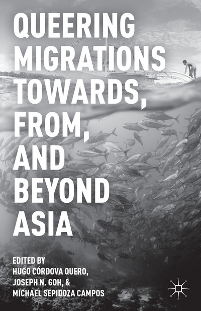 Queering Migrations Towards, From, and Beyond Asia