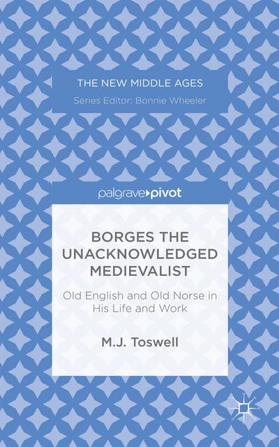 Borges the Unacknowledged Medievalist