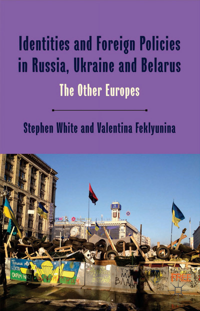 Identities and Foreign Policies in Russia, Ukraine and Belarus