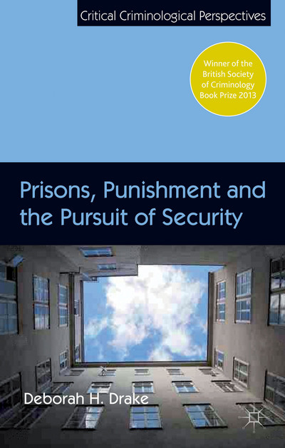 Prisons, Punishment and the Pursuit of Security