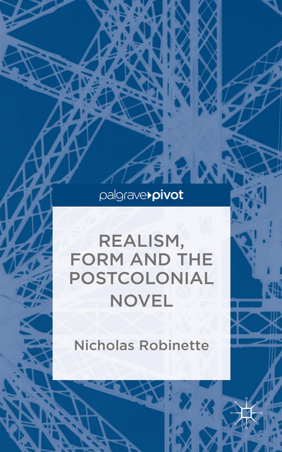 Realism, Form and the Postcolonial Novel