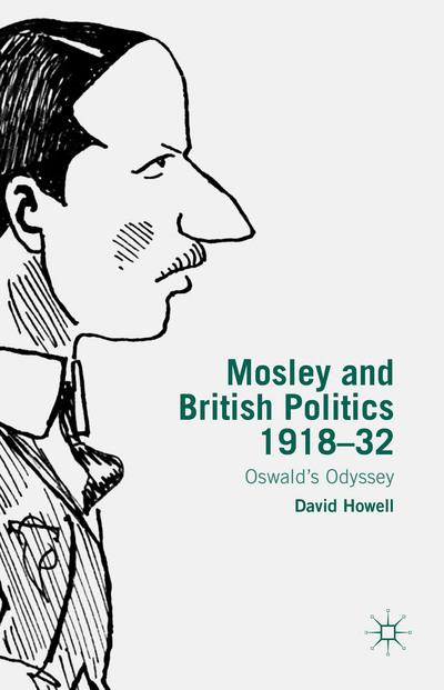 Mosley and British Politics 1918-32