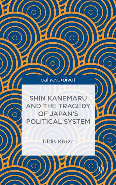 Shin Kanemaru and the Tragedy of Japan's Political System