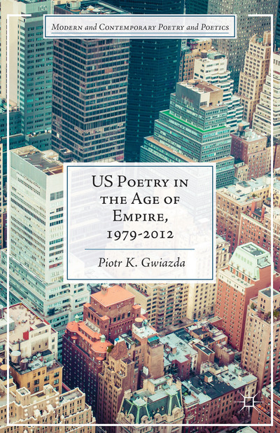 US Poetry in the Age of Empire, 1979-2012