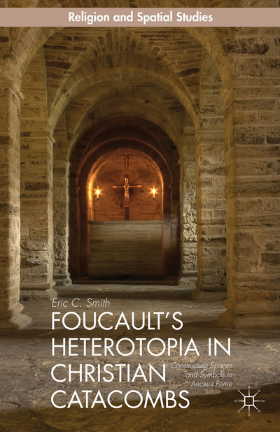 Foucault's Heterotopia in Christian Catacombs