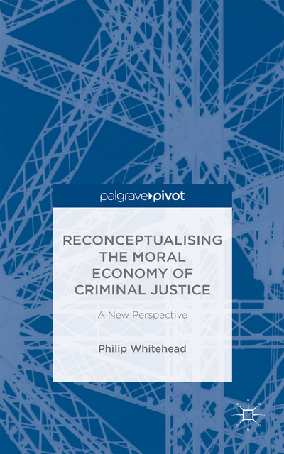 Reconceptualising the Moral Economy of Criminal Justice
