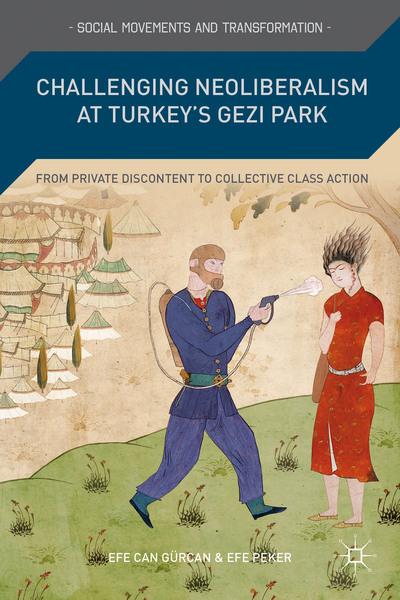 Challenging Neoliberalism at Turkey's Gezi Park
