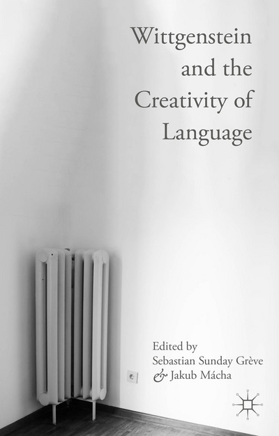 Wittgenstein and the Creativity of Language