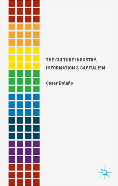 The Culture Industry, Information and Capitalism