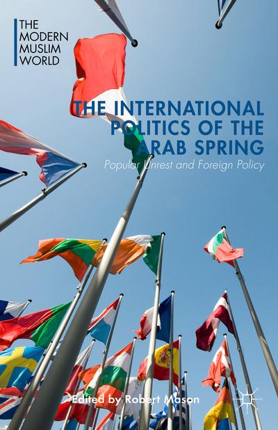 The International Politics of the Arab Spring