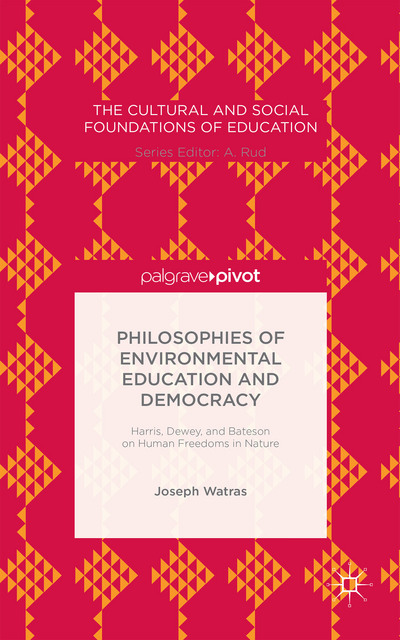 Philosophies of Environmental Education and Democracy