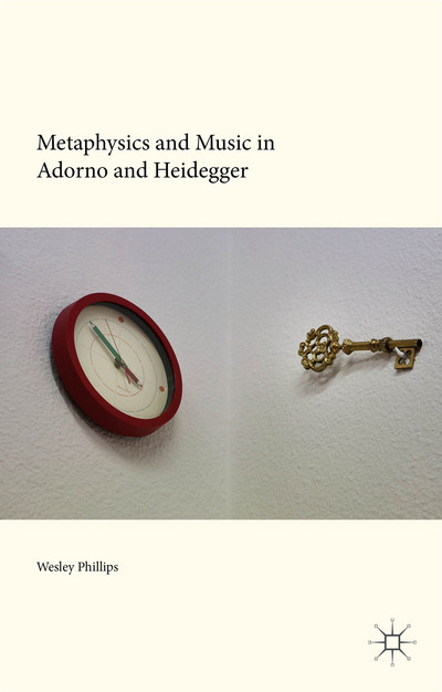 Metaphysics and Music in Adorno and Heidegger