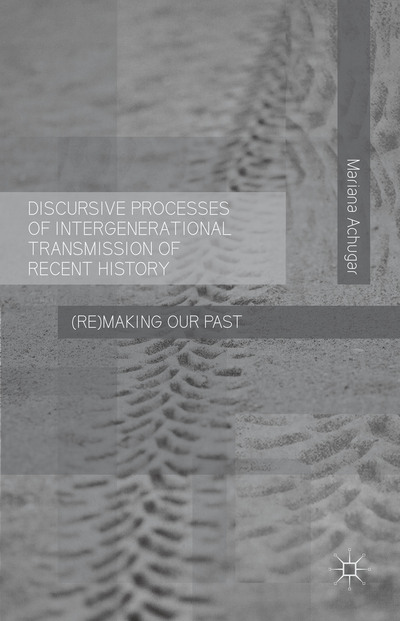 Discursive Processes of Intergenerational Transmission of Recent History