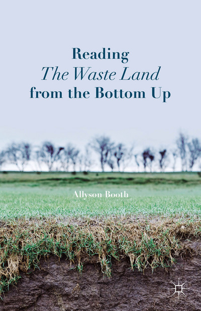 Reading The Waste Land from the Bottom Up