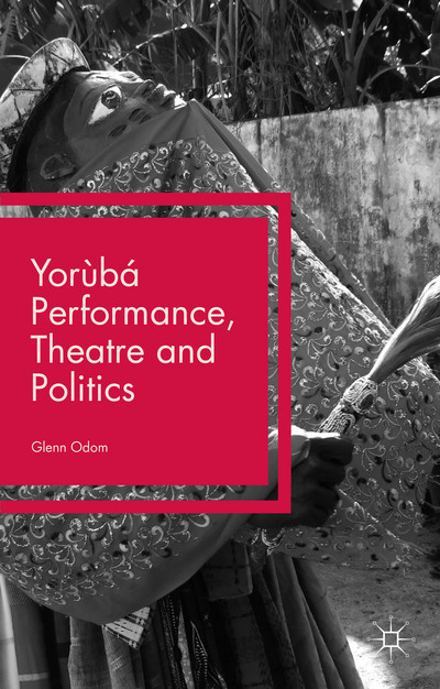 Yorùbá Performance, Theatre and Politics