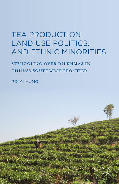 Tea Production, Land Use Politics, and Ethnic Minorities