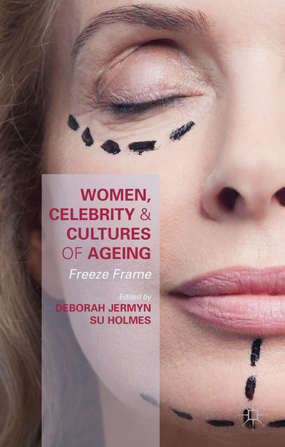 Women, Celebrity and Cultures of Ageing