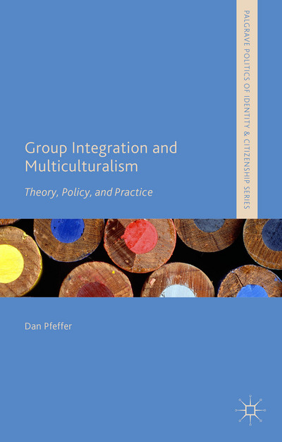 Group Integration and Multiculturalism