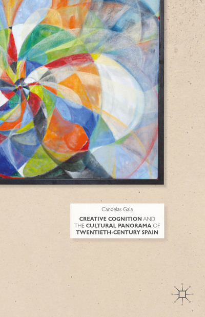Creative Cognition and the Cultural Panorama of Twentieth-Century Spain