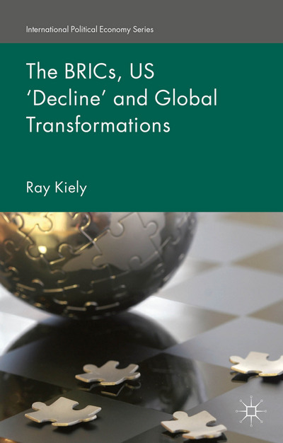 The BRICs, US 'Decline' and Global Transformations