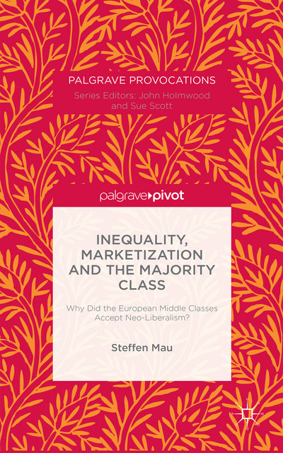 Inequality, Marketization and the Majority Class
