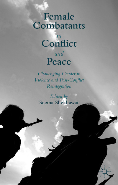 Female Combatants in Conflict and Peace