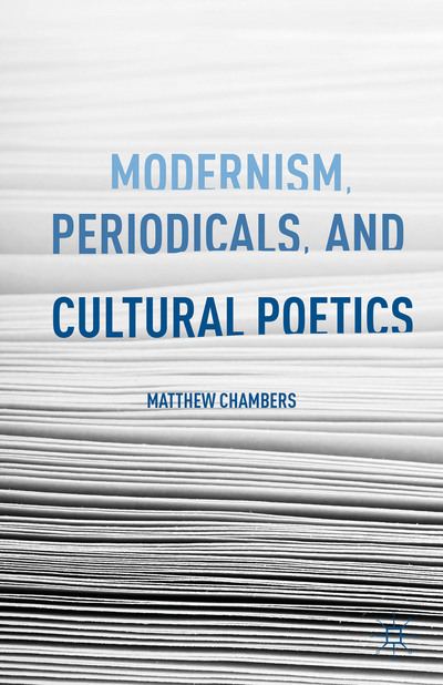 Modernism, Periodicals, and Cultural Poetics