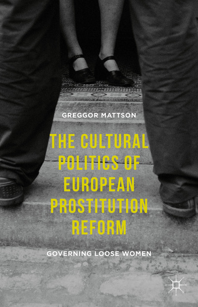 The Cultural Politics of European Prostitution Reform