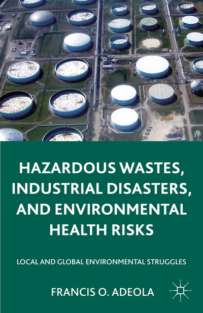Hazardous Wastes, Industrial Disasters, and Environmental Health Risks