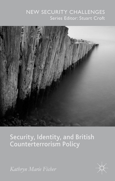 Security, Identity, and British Counterterrorism Policy