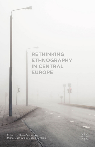 Rethinking Ethnography in Central Europe