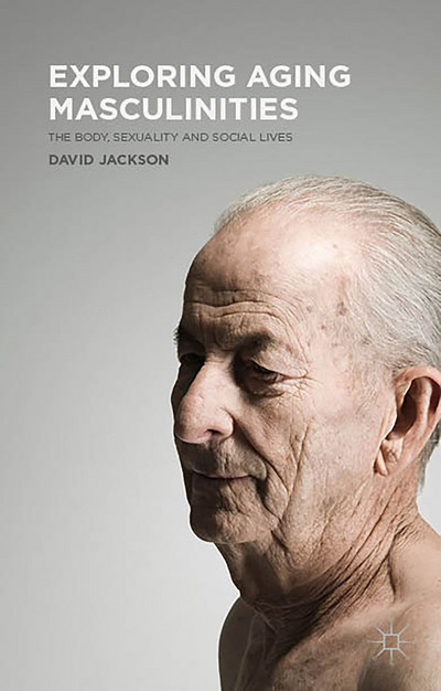 Exploring Aging Masculinities