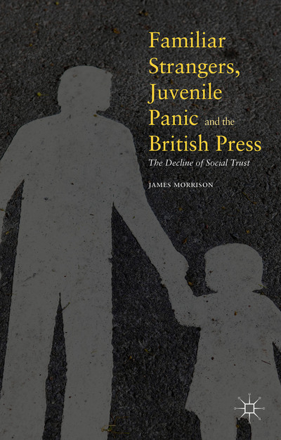 Familiar Strangers, Juvenile Panic and the British Press