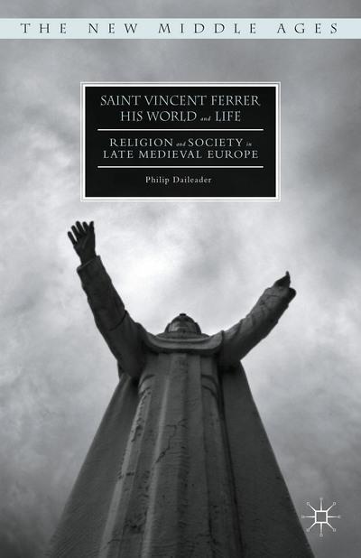 Saint Vincent Ferrer, His World and Life
