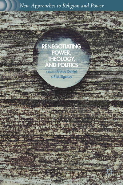 Renegotiating Power, Theology, and Politics