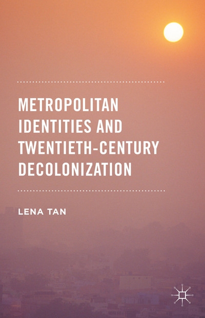 Metropolitan Identities and Twentieth-Century Decolonization