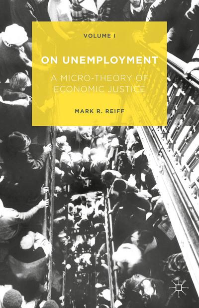 On Unemployment, Volume I
