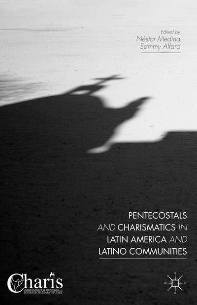 Pentecostals and Charismatics in Latin America and Latino Communities