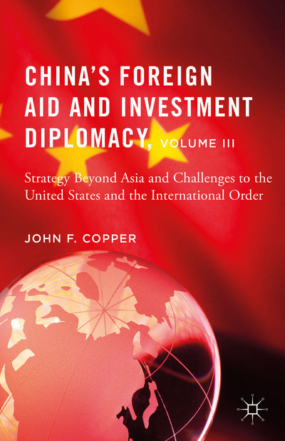 China's Foreign Aid and Investment Diplomacy, Volume III