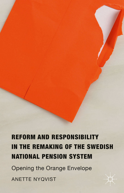 Reform and Responsibility in the Remaking of the Swedish National Pension System