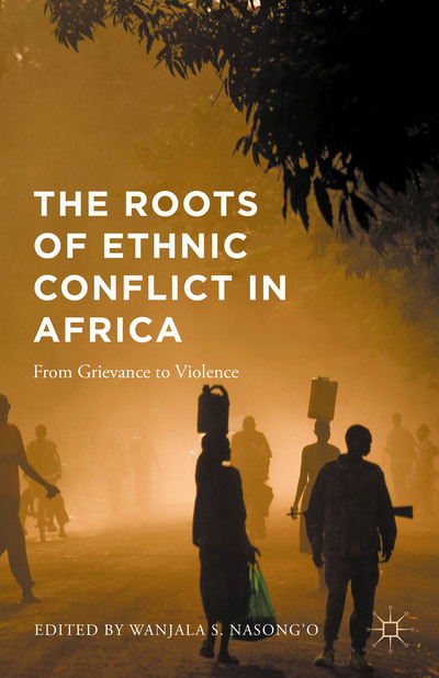 The Roots of Ethnic Conflict in Africa