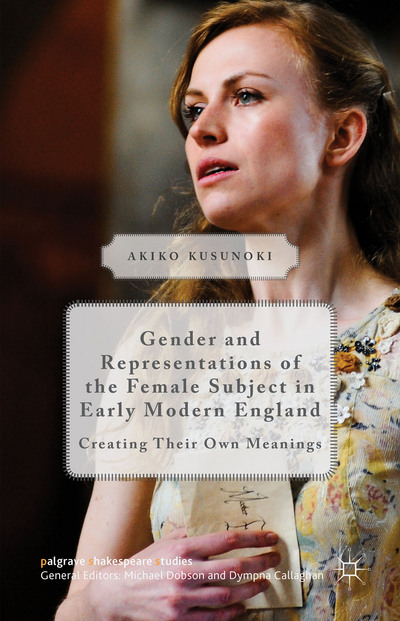 Gender and Representations of the Female Subject in Early Modern England