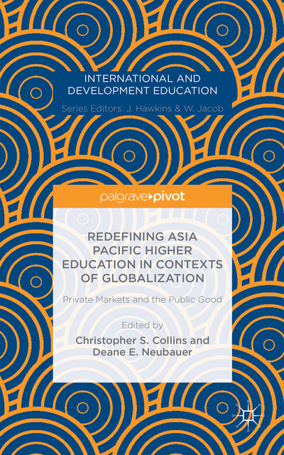 Redefining Asia Pacific Higher Education in Contexts of Globalization