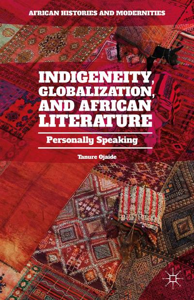 Indigeneity, Globalization, and African Literature